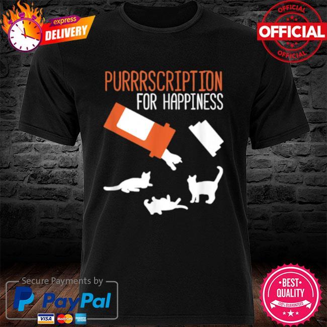 Purrrscription For Happiness Cats 2021 shirt