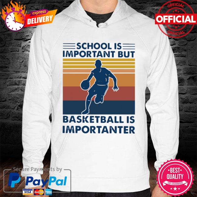 School is important but Basketball is importanter Vintage 2021 hoodie