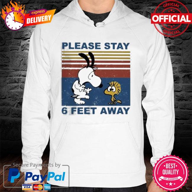 Snoopy And Woodstock Please Stay 6 Feet Away Vintage 2021 Shirt hoodie
