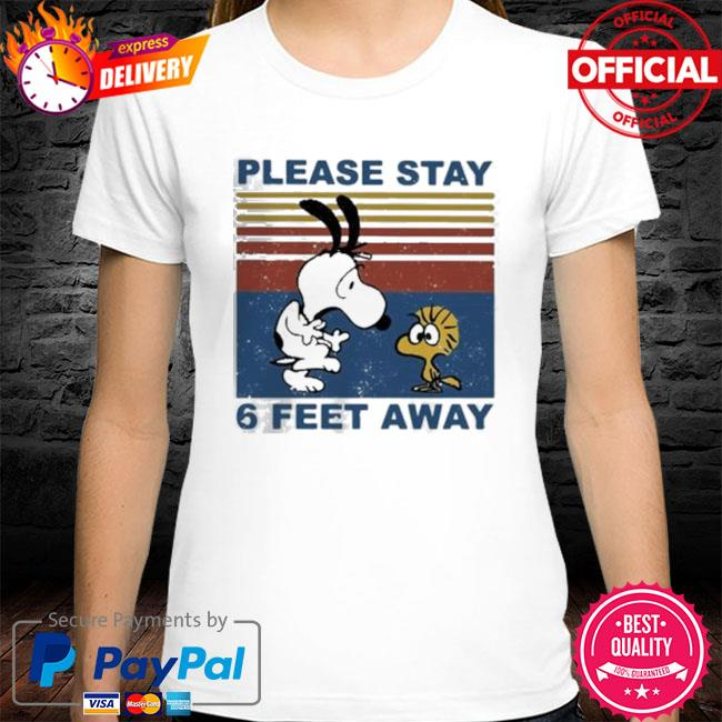Snoopy And Woodstock Please Stay 6 Feet Away Vintage 2021 Shirt