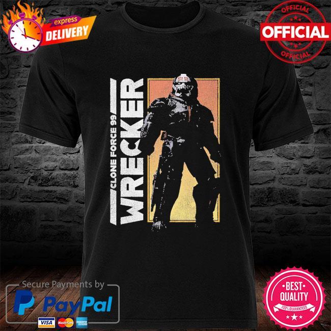 Star Wars The Bad Batch Clone force 99 Wrecker shirt