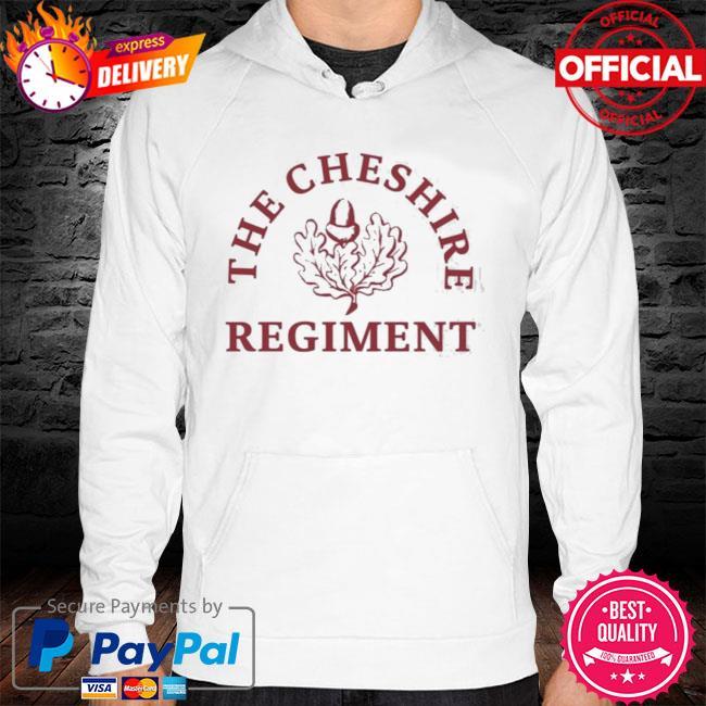 The Cheshire Regiment 2021 Shirt hoodie
