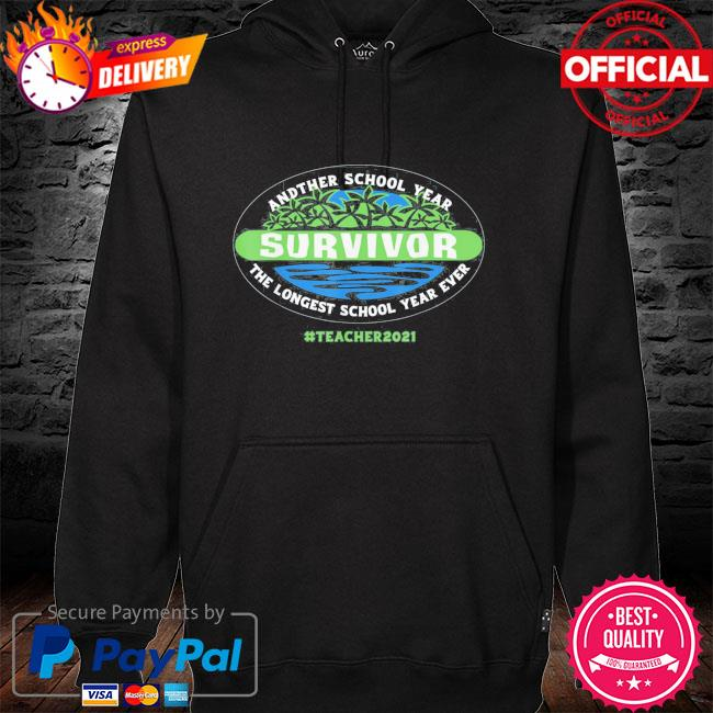 The longest school year ever teacher 2021 hoodie