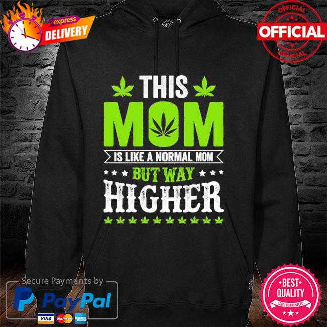 This mom is like a normal mom but way higher hoodie