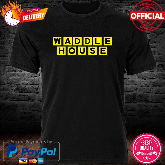 Waddle house shirt