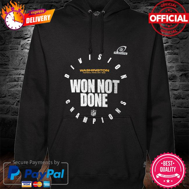 Washington Football Team East Division Champions Won not done hoodie