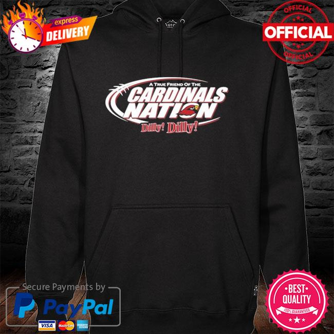 Arizona Cardinals A True Friend Of The Cardinals Nation Dilly Dilly hoodie