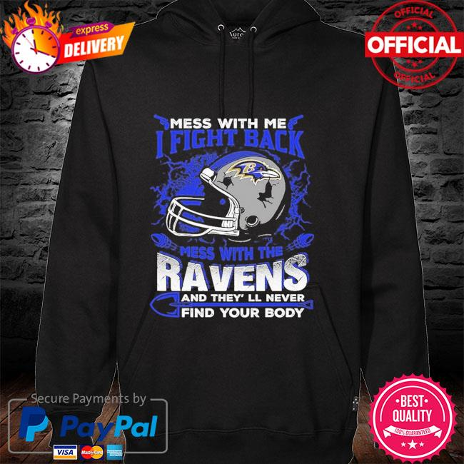 Baltimore Ravens Don't Mess With Me I fight back hoodie