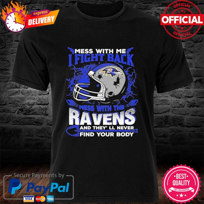 Baltimore Ravens Don't Mess With Me I fight back shirt