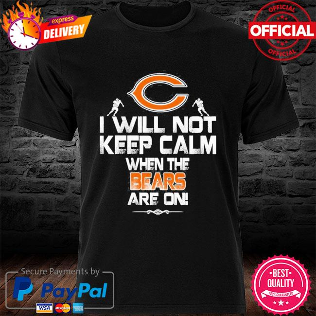 Carolina Panthers Papa Loves Grandkids I will not keep calm when the bears are on shirt
