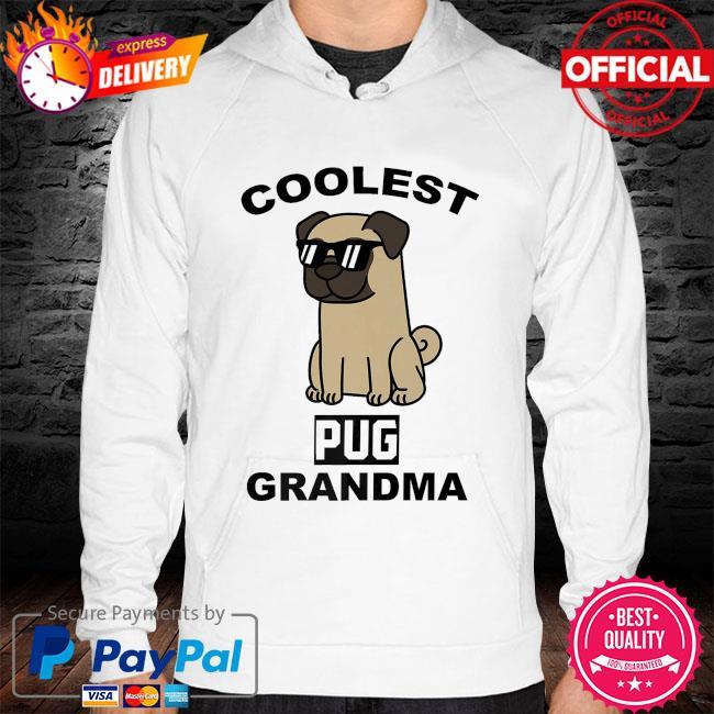 Coolest pug grandma hoodie