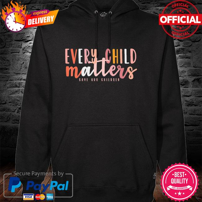 Day every child matters save our children hoodie