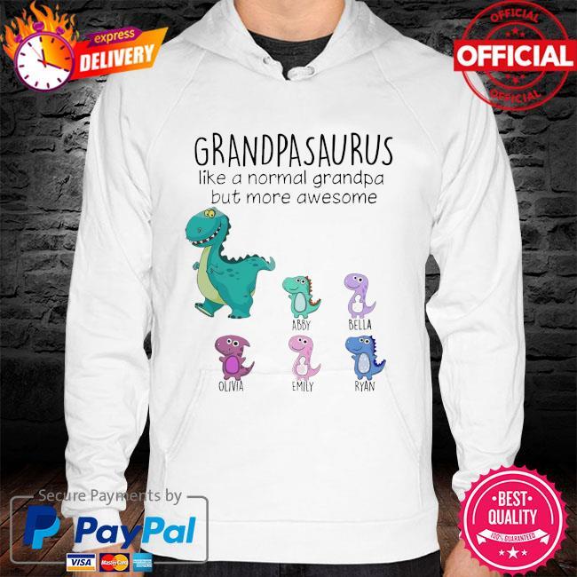 Grandpasaurus like a normal grandpa but mora awesome hoodie