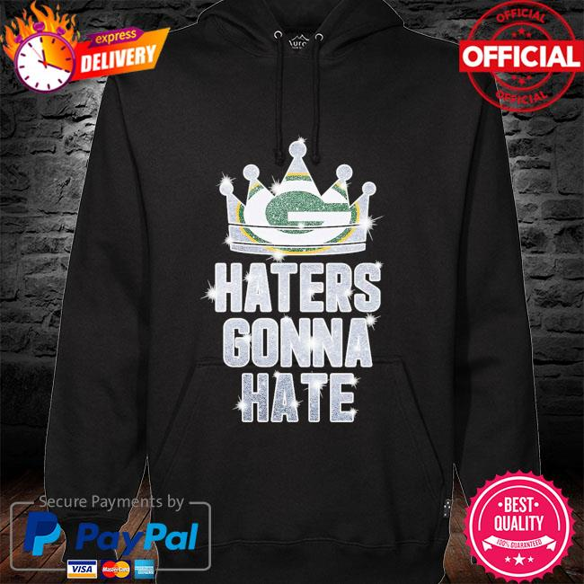 Green Bay Packers Haters Gonna Hate Green Bay Packers hoodie