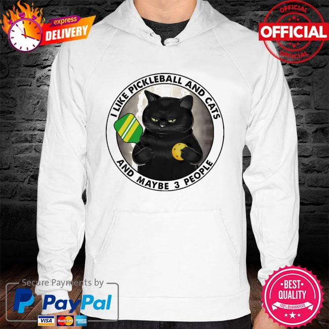 I like pickleball and cats and maybe 3 people hoodie