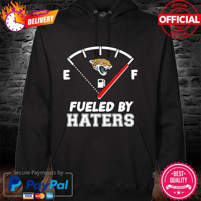 Jacksonville Jaguars Fueled By Haters Jacksonville Jaguars hoodie