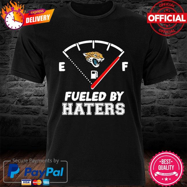 Jacksonville Jaguars Fueled By Haters Jacksonville Jaguars shirt