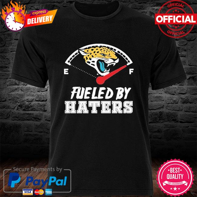 Jacksonville Jaguars Fueled By Haters Shirt