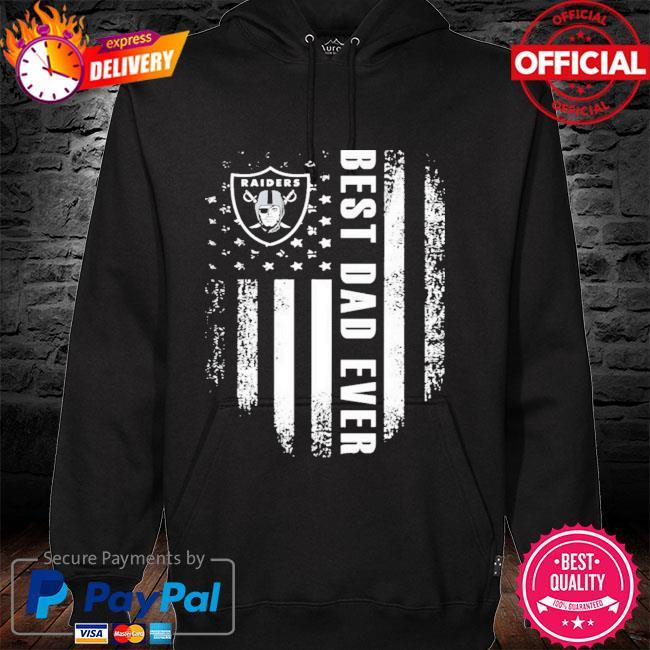 Las Vegas Raiders Best Oakland Raiders Dad Ever American Flag Shirt hoodie