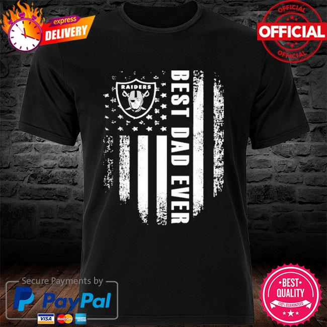 Las Vegas Raiders Best Oakland Raiders Dad Ever American Flag Shirt shirt