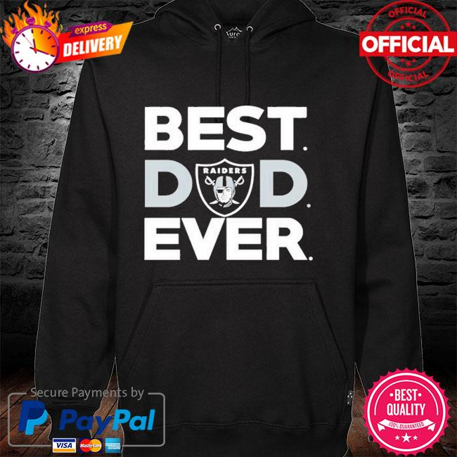 Las Vegas Raiders Best Oakland Raiders Dad Ever Shirt hoodie