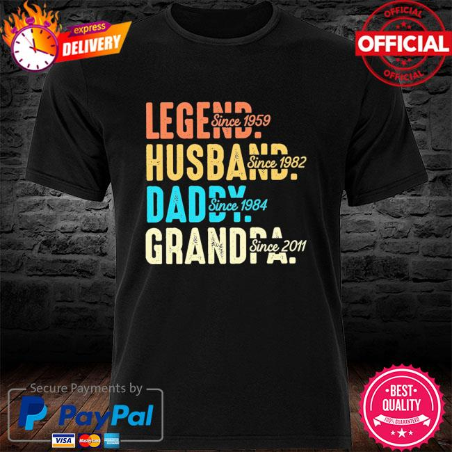 Legend husband daddy grandpa since 1959-2011 shirt
