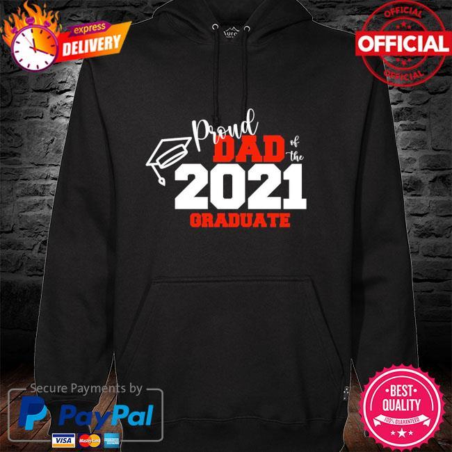 Proud dad of the 2021 graduate hoodie