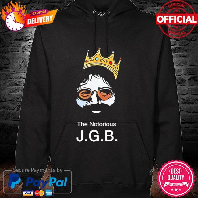 The Notorious JGB Shirt hoodie
