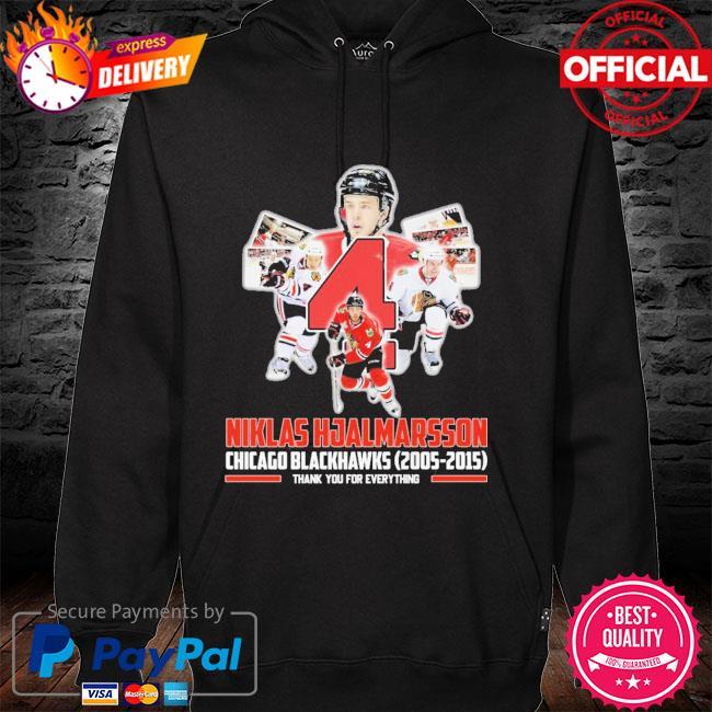 4 Niklas Hjalmarsson Chicago Blackhawks 2005 2015 thank you for everything hoodie