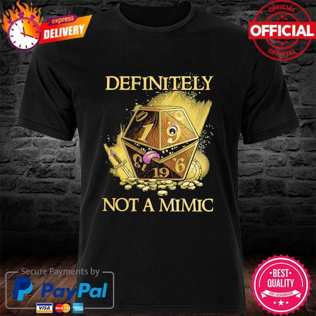 Definitely not a mimic shirt