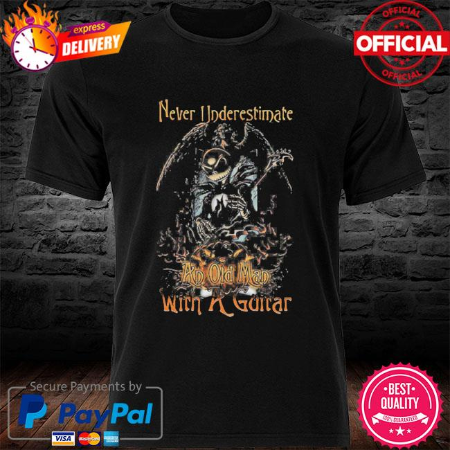 Funny Jack Skellington Nightmare Never Underestimate An Old Man With A Guitar Shirt