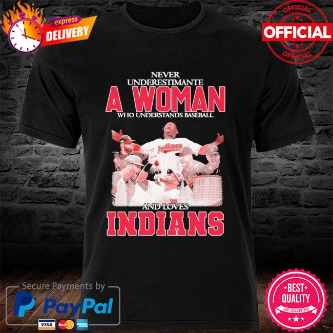 Funny Never underestimate a woman who understands baseball and loves Cleveland indians t-shirt