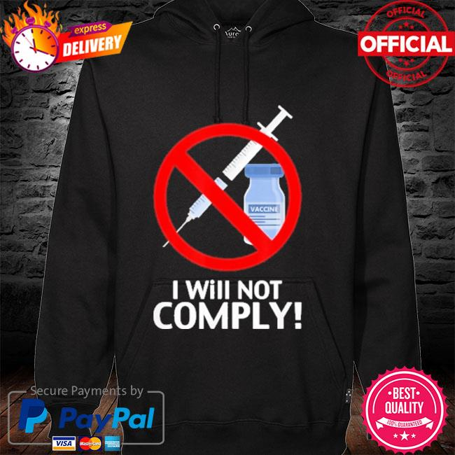 I Will Not Comply Vaccine hoodie