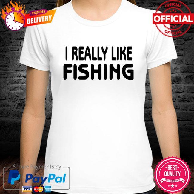 Official I Really Like Fishing Shirt