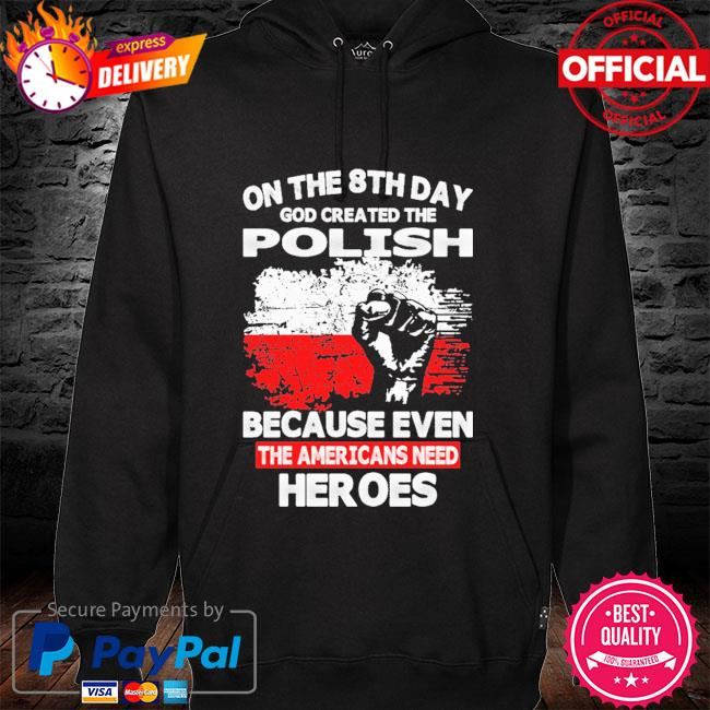 On the 8th day god created the police because even the Americans need her oes hoodie