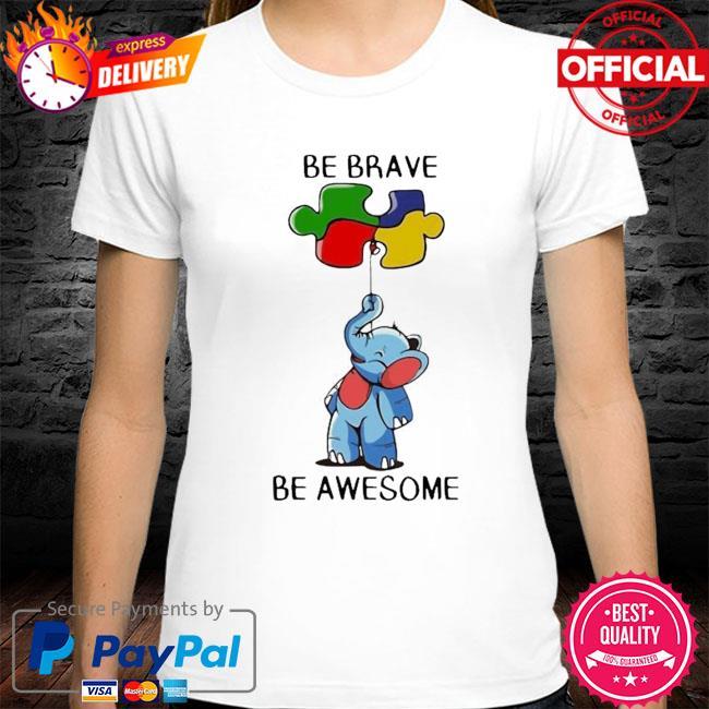 Premium Elephant Autism Be Brave Be Awesome Shirt