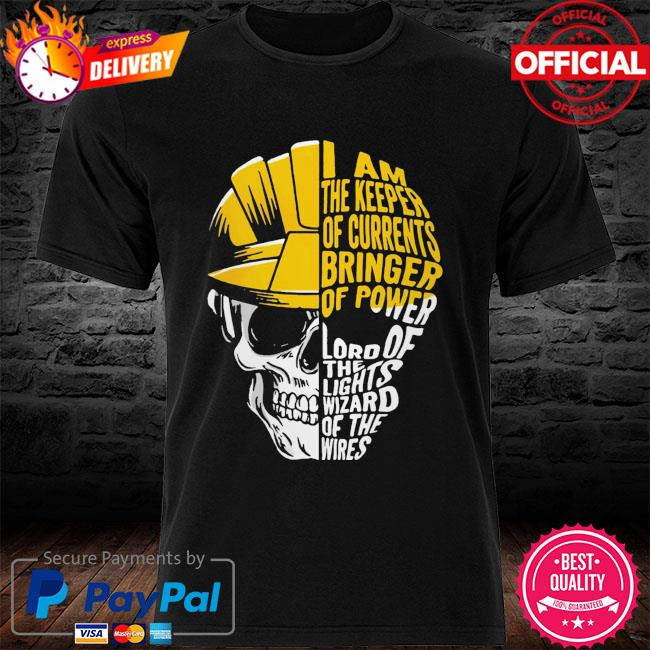 Skull I am the keeper of currents bringer of power shirt