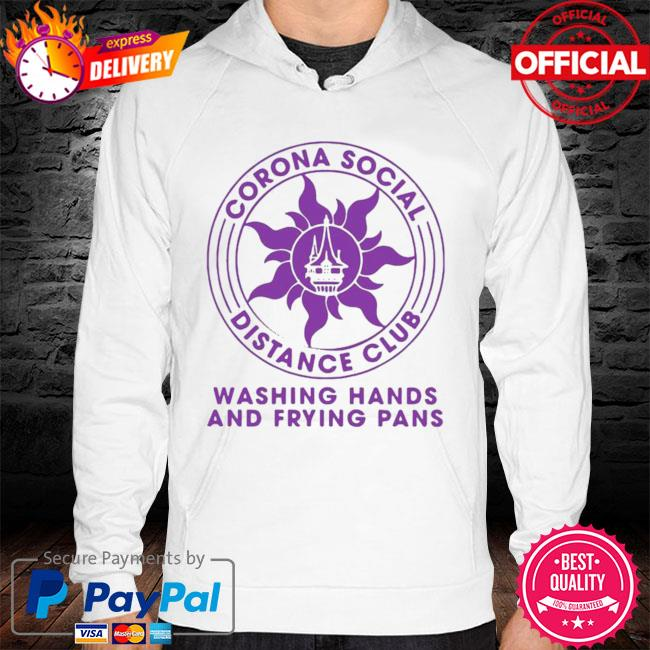 Top Corona Social Distance Club Washing Hands And Frying Pans Shirt hoodie