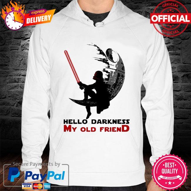 Top Darth Vader Sitting Death Star Hello Darkness My Old Friend Shirt hoodie
